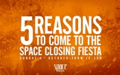 5 reasons to come to the Space Closing Fiesta